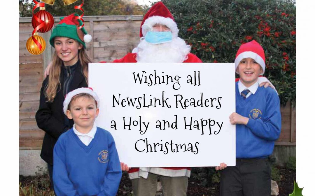 Wishing all Newslink readers a Holy and Happy Christmas 2020.